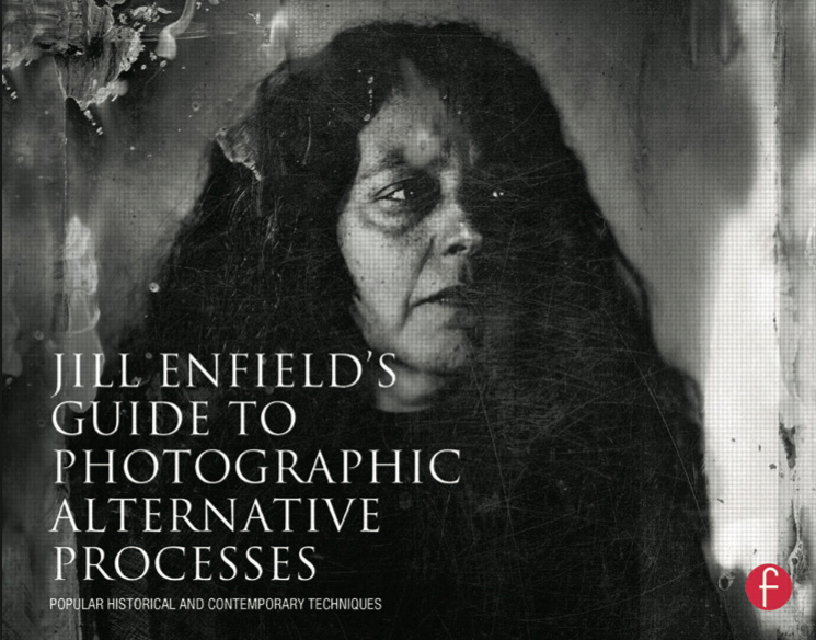 Jill Enfield's Guide to Photographic Alternative Processes